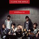 I LOVE THE WORLD-short edition-/UVERworld