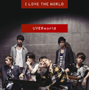 I LOVE THE WORLD (Plus Edition)/UVERworld