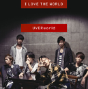 I LOVE THE WORLD/UVERworld