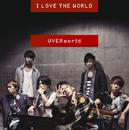 I LOVE THE WORLD/UVERworld