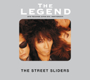 The LEGEND/THE STREET SLIDERS