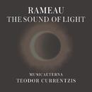 Rameau: The Sound of Light/Teodor Currentzis