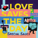 Love Saves The Day/G.LOVE & SPECIAL SAUCE