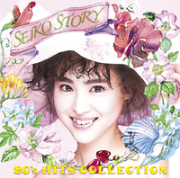 SEIKO STORY ~80's HITS COLLECTION~