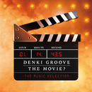 DENKI GROOVE THE MOVIE? -THE MUSIC SELECTION-/電気グルーヴ