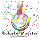 Colorful Monster/Little Glee Monster