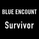 Survivor (TV size)/BLUE ENCOUNT