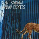 SILENT SAVANNA/NANIWA EXPRESS