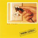NO FUSE/NANIWA EXPRESS
