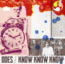 KNOW KNOW KNOW/DOES
