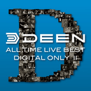 ALL TIME LIVE BEST【DIGITAL ONLY II】<2006東京厚生年金会館-1>/DEEN