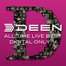 ALL TIME LIVE BEST【DIGITAL ONLY V】<2008 ZEPP TOKYO-2+カウントダウン>/DEEN