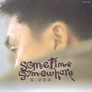 Sometime Somewhere/小田 和正