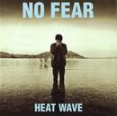 NO FEAR/ヒートウェイヴ