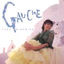 ゴーシュ -GAUCHE-/南野 陽子