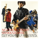 GET YOURSELF ARRESTED/northern bright SHAKKAZOMBIE