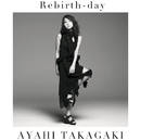 Rebirth-day/高垣 彩陽