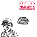 The Kids Don't Wanna Come Home/Declan McKenna