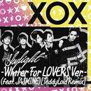 Skylight-Winter For LOVERS Ver.-(feat. JASMINE)[TeddyLoid Remix]/XOX