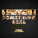 Something Real (Deluxe Version)/Fedde le Grand
