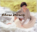 SLOW DOWN/山本潤子