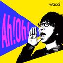 Ah!Oh!/wacci