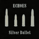 SILVER BULLET/ECHOES