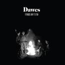 Stories Don't End/Dawes