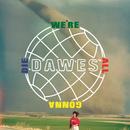 We're All Gonna Die/Dawes