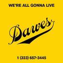 We're All Gonna Live/Dawes