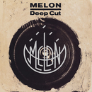 Deep Cut/MELON