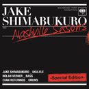Nashville Sessions -Special Edition-/ジェイク・シマブクロ