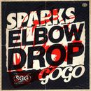 ELBOW DROP/SPARKS GO GO