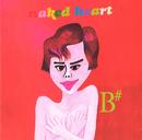 naked heart/B#