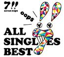 ALL SINGLES BEST【初回】/7!!(セブンウップス)