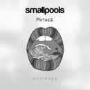Mother (Stripped)/Smallpools