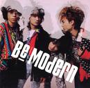 BE MODERN/BE MODERN