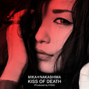 KISS OF DEATH(Produced by HYDE)/中島 美嘉