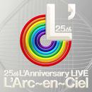 25th L'Anniversary LIVE/L'Arc~en~Ciel