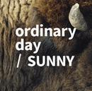 ordinary day/SUNNY/tacica
