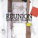 REUNION -2018 Remastering Ver.-/SING LIKE TALKING