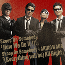 How We Do It!!!/(Everything will Be) All Right/Skoop On Somebody