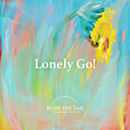 Lonely Go!(アニメver.)/Brian the Sun