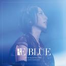 藍井エイル Special Live 2018 RE BLUE at 日本武道館/藍井エイル