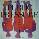 パブリック・プレッシャー(2019 Bob Ludwig Remastering)/Yellow Magic Orchestra