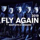 FLY AGAIN 2019/MAN WITH A MISSION
