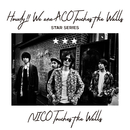 Howdy!! We are ACO Touches the Walls ~STAR SERIES~/NICO Touches the Walls