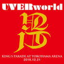 UVERworld KING'S PARADE at Yokohama Arena 2018.12.21/UVERworld