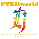 UVERworld QUEEN'S PARTY at Nippon Budokan 2018.12.21/UVERworld