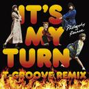 イッツ・マイ・ターン(T-Groove Remix)/フィロソフィーのダンス